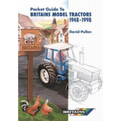The Pocket Guide to Britain's Model Tractors 1948-1998 (Inbunden, 1901)