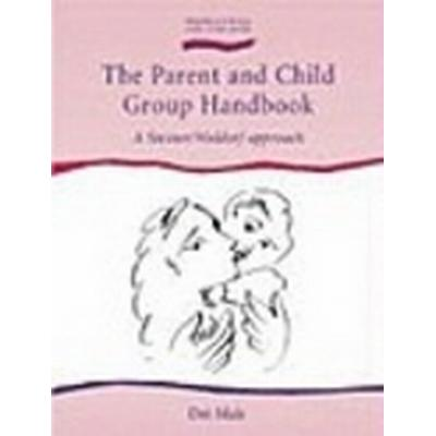 The Parent and Child Group Handbook (Häftad, 2006)