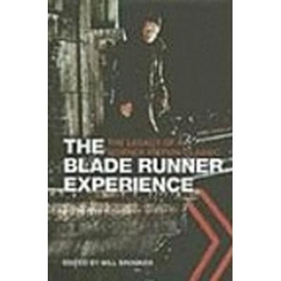 The Blade Runner Experience (Inbunden, 2005)