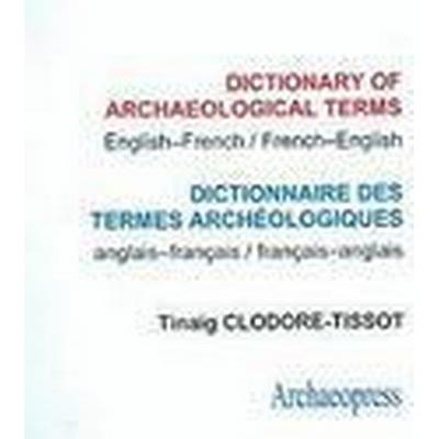 Dictionary of Archaeological Terms (Häftad, 2009)