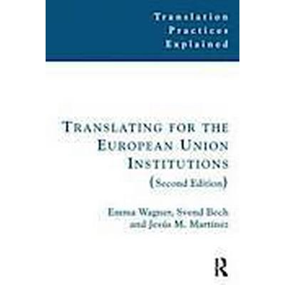 Translating for the European Union Institutions (Häftad, 2013)