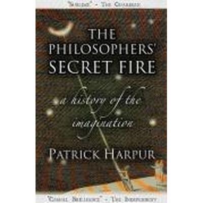 The Philosophers' Secret Fire (Häftad, 2009)