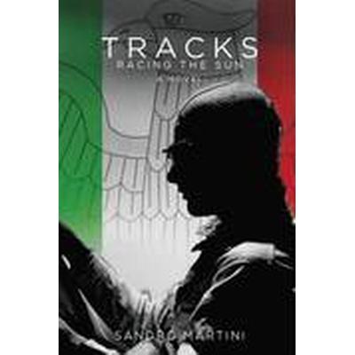 Tracks - Racing the Sun (Häftad, 2014)