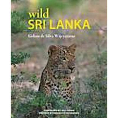 Wild Sri Lanka (Inbunden, 2013)