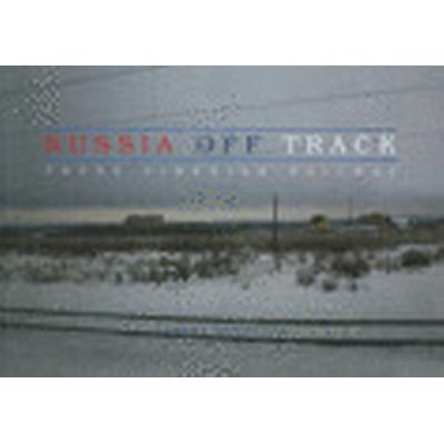 Russia Off Track (Inbunden, 2010)