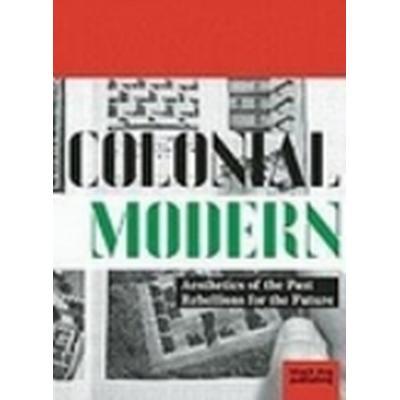 Colonial Modern (Häftad, 2010)