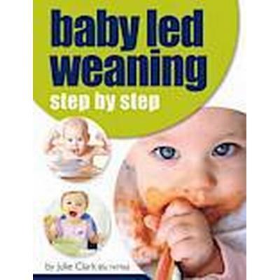 Baby Led Weaning (Häftad, 2014)