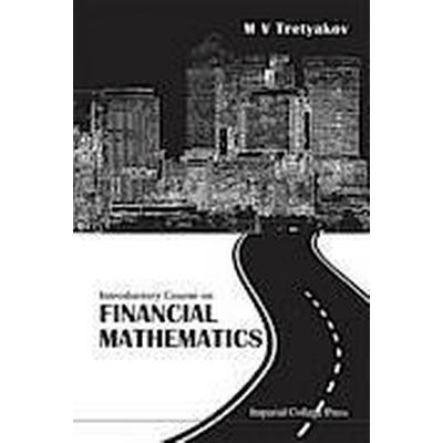 Introductory Course on Financial Mathematics (Inbunden, 2013)