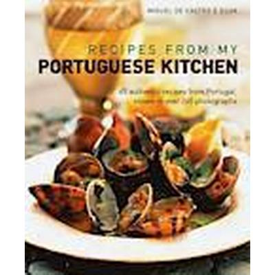 Recipes from My Portuguese Kitchen (Inbunden, 2013)