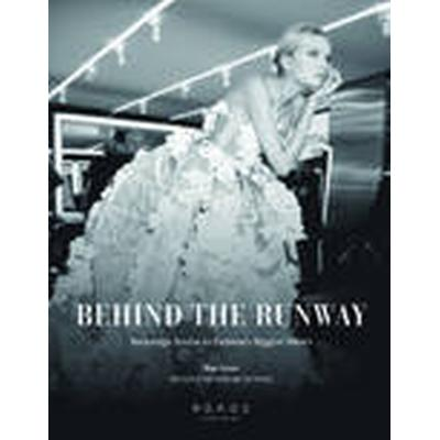 Behind the Runway (Inbunden, 2016)
