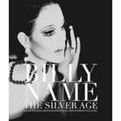 Billy Name: the Silver Age (Inbunden, 2014)