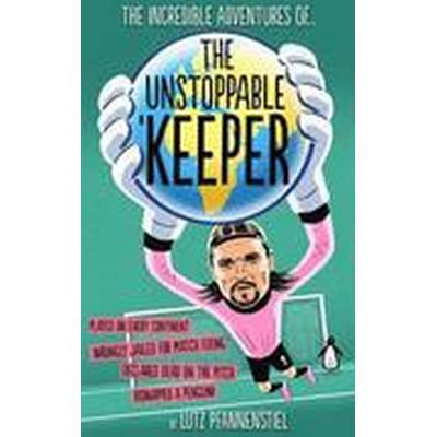 The Unstoppable Keeper (Inbunden, 2014)