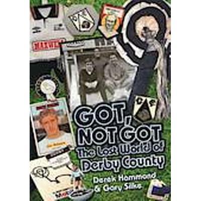 Got, Not Got: Derby County (Inbunden, 2014)