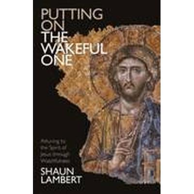 Putting on the Wakeful One (Häftad, 2016)