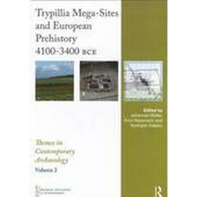 Trypillia Mega-Sites and European Prehistory (Inbunden, 2015)