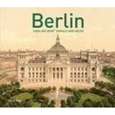Berlin Then and Now (Inbunden, 2016)