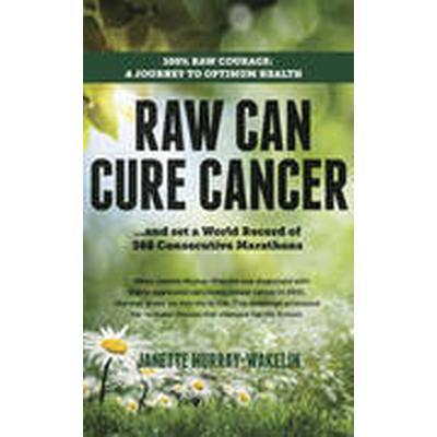 Raw Can Cure Cancer (Häftad, 2014)