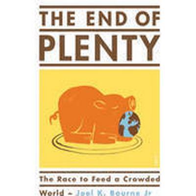 The End of Plenty (Häftad, 2015)