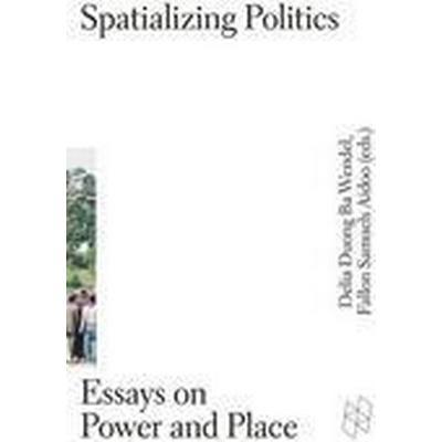 Spatializing Politics - Essays on Power and Place (Häftad, 2016)