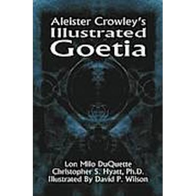 Aleister Crowley's Illustrated Goetia (Häftad, 2008)
