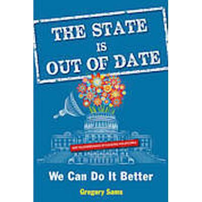 State Is Out of Date (Häftad, 2014)