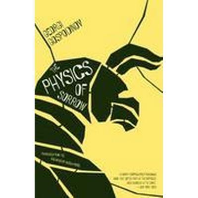 The Physics of Sorrow (Häftad, 2015)