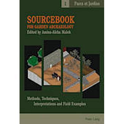 Sourcebook for Garden Archaeology (Häftad, 2013)