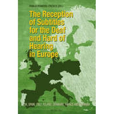 Reception of Subtitles for the Deaf and Hard of Hearing in Europe (Häftad, 2015)