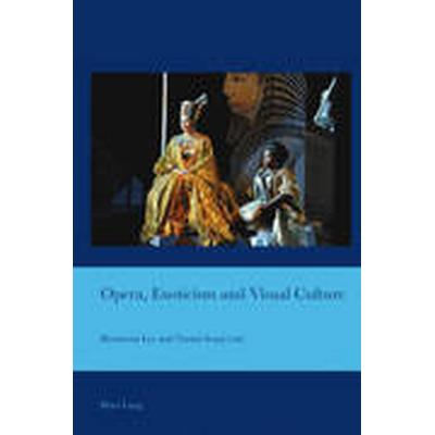 Opera, Exoticism and Visual Culture (Häftad, 2014)