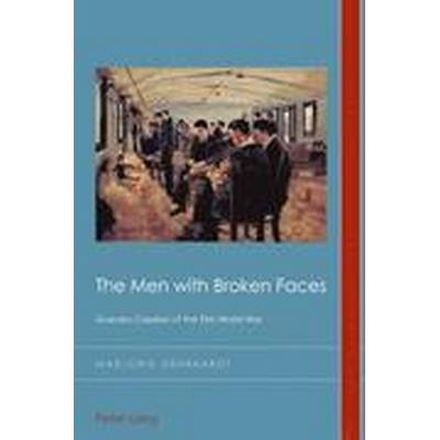 The Men with Broken Faces (Häftad, 2015)