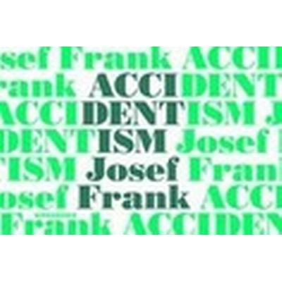 Accidentism - Josef Frank (Inbunden, 2016)