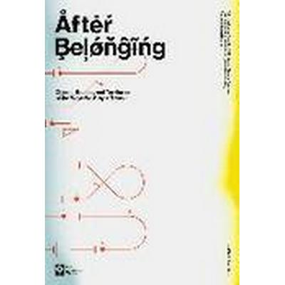 After Belonging (Häftad, 2016)