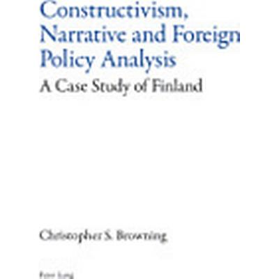 Constructivism, Narrative and Foreign Policy Analysis (Häftad, 2008)
