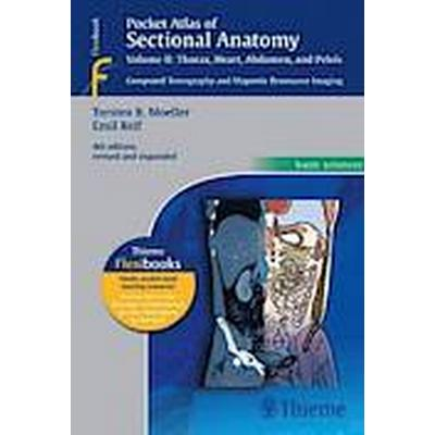 Pocket Atlas of Sectional Anatomy, Volume II: Thorax, Heart, Abdomen and Pelvis: Computed Tomography and Magnetic Resonance Imaging (Häftad, 2013)