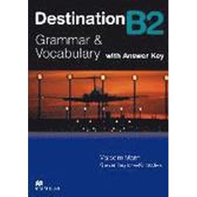 Destination B2. Grammar; Vocabulary / Student's Book with Key (Häftad, 2008)