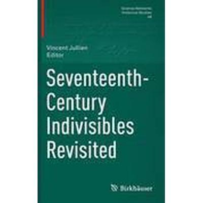 Seventeenth-Century Indivisibles Revisited (Inbunden, 2015)