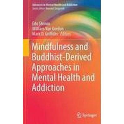 Mindfulness and Buddhist-Derived Approaches in Mental Health and Addiction (Inbunden, 2015)