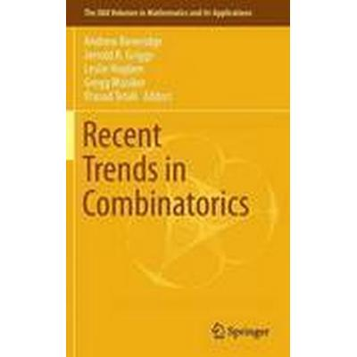 Recent Trends in Combinatorics (Inbunden, 2016)