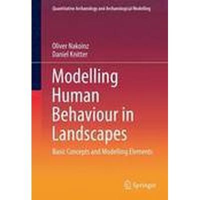 Modelling Human Behaviour in Landscapes (Inbunden, 2016)