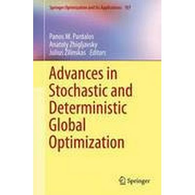 Advances in Stochastic and Deterministic Global Optimization (Inbunden, 2016)