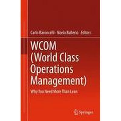 WCOM (World Class Operations Management) (Inbunden, 2016)