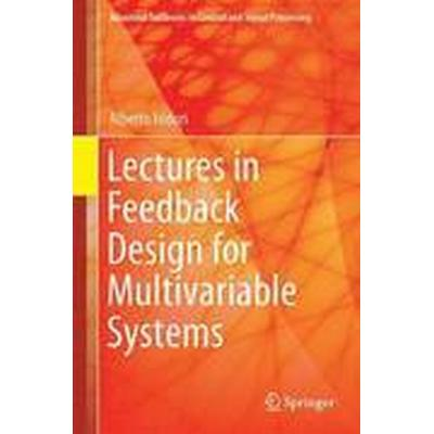 Lectures in Feedback Design for Multivariable Systems (Inbunden, 2016)