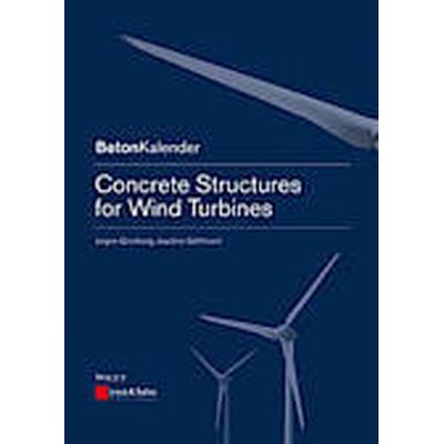 Concrete Structures for Wind Turbines (Häftad, 2013)