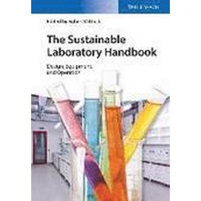 The Sustainable Laboratory Handbook (Inbunden, 2015)
