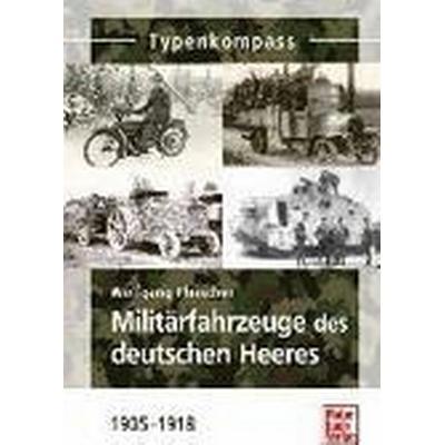 Militärfahrzeuge des deutschen Heeres 1905-1918 (Häftad, 2012)