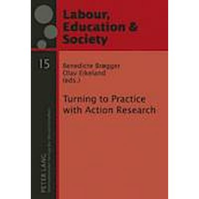 Turning to Practice with Action Research (Inbunden, 2010)