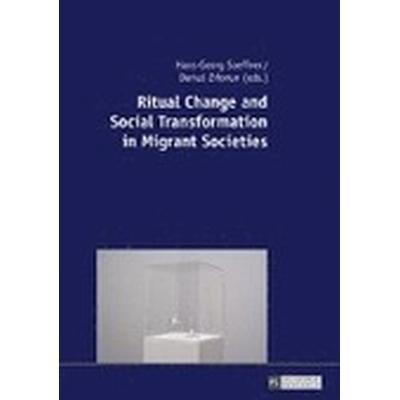 Ritual Change and Social Transformation in Migrant Societies (Inbunden, 2016)