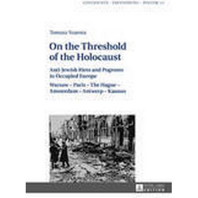 On the Threshold of the Holocaust (Inbunden, 2015)
