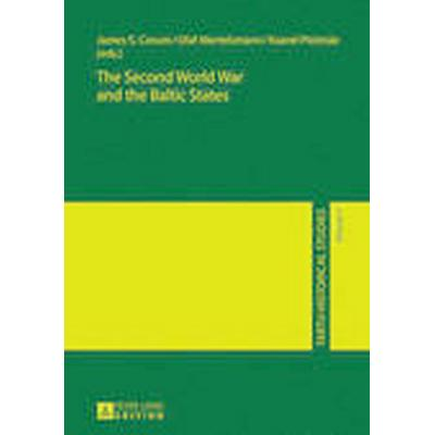 The Second World War and the Baltic States (Inbunden, 2014)