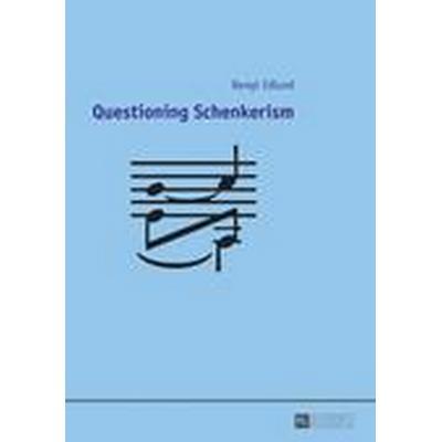 Questioning Schenkerism (Inbunden, 2015)